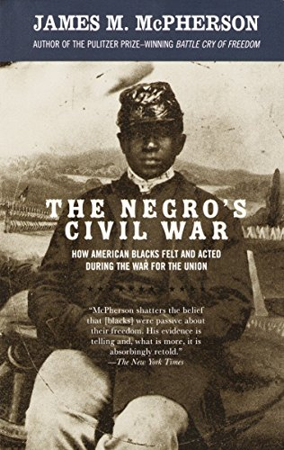 9781400033904: The Negro's Civil War: How American Blacks Felt and Acted During the War for the Union