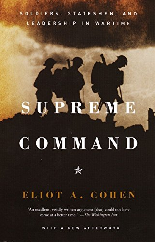 9781400034048: Supreme Command: Soldiers, Statesmen, and Leadership in Wartime