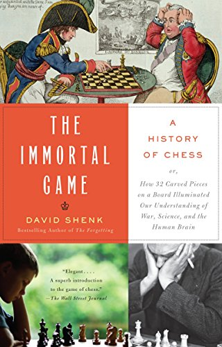 9781400034086: The Immortal Game: A History of Chess, or How 32 Carved Pieces on a Board Illuminated Our Understanding of War, Art, Science, and the Human Brain