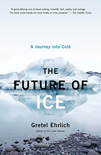9781400034352: The Future of Ice: A Journey Into Cold