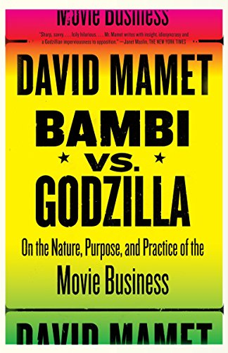 Bambi Vs. Godzilla: On the Nature, Purpose, and Practice of the Movie Business (Vintage): Mamet, ...