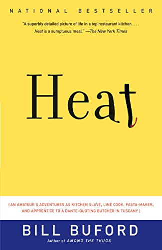 9781400034475: Heat: An Amateur's Adventures as Kitchen Slave, Line Cook, Pasta-Maker, and Apprentice to a Dante-Quoting Butcher in Tuscany