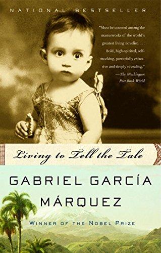 Living to Tell the Tale: García Márquez, Gabriel