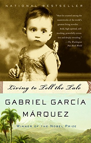 Living to Tell the Tale: Gabriel Garcia Marquez