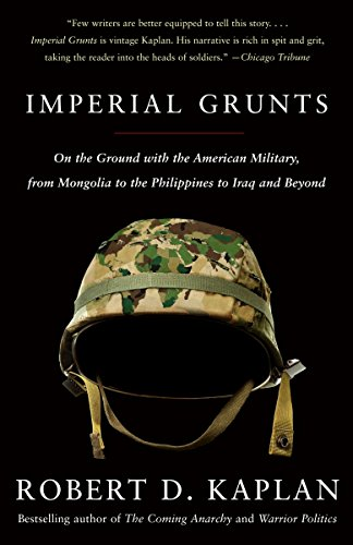 9781400034574: Imperial Grunts: On the Ground with the American Military, from Mongolia to the Philippines to Iraq and Beyond