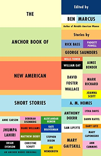 The Anchor Book of New American Short Stories: Ben Marcus