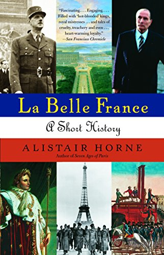 La Belle France: A Short History (1400034876) by Alistair Horne