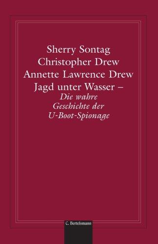Jagd unter Wasser: Die wahre Geschichte der U- Boot- Spionage (German Edition) (1400039517) by Sherry Sontag; Christopher Drew; Annette Drew
