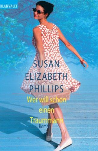 Wer will schon einen Traummann: Roman (German: Susan Elizabeth Phillips