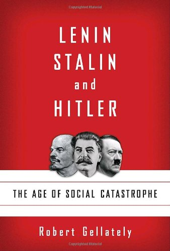 9781400040056: Lenin, Stalin, and Hitler: The Age of Social Catastrophe