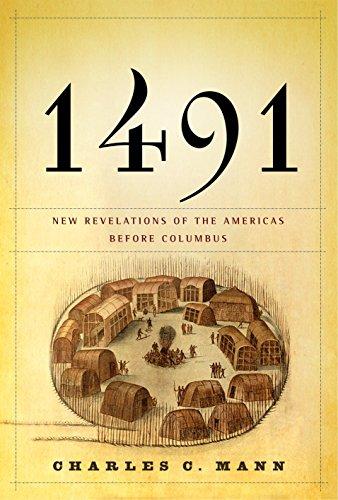 1491: New Revelations of the Americas Before Columbus (Hardcover): Charles C. Mann