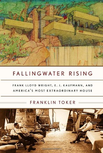 9781400040261: Fallingwater Rising: Frank Lloyd Wright, E. J. Kaufmann, and America's Most Extraordinary House