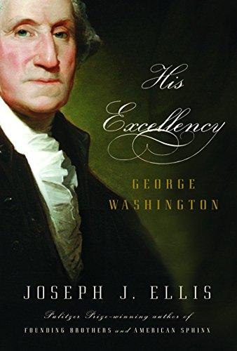 His Excellency: George Washington (Hardcover): Joseph J. Ellis
