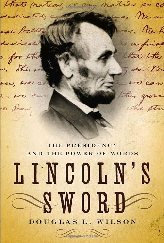 Lincoln's Sword The Presidency and the Power of Words