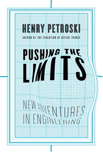 9781400040513: Pushing the Limits: New Adventures in Engineering