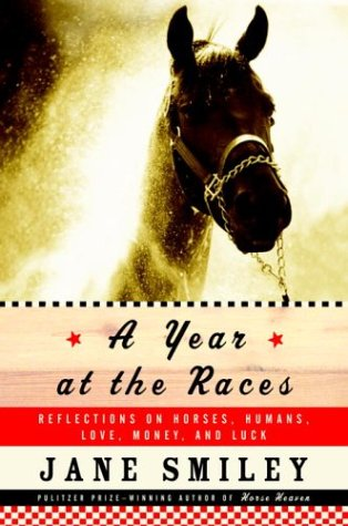 9781400040582: A Year at the Races: Reflections on Horses, Humans, Love, Money, and Luck