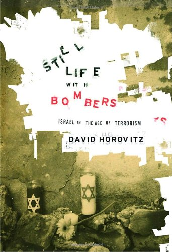 Still Life With Bombers: Israel in the Age of Terrorism (SIGNED 1st Ed.): Horovitz, David