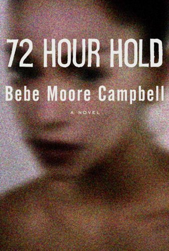 72 Hour Hold: CAMPBELL, Bebe Moore