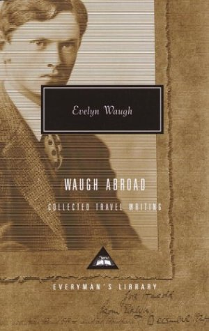 9781400040766: Waugh Abroad: The Collected Travel Writing (Everyman's Library)