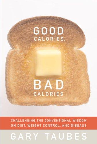 Good Calories, Bad Calories: Gary Taubes