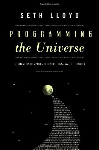 9781400040926: Programming the Universe: A Quantum Computer Scientist Takes on the Cosmos