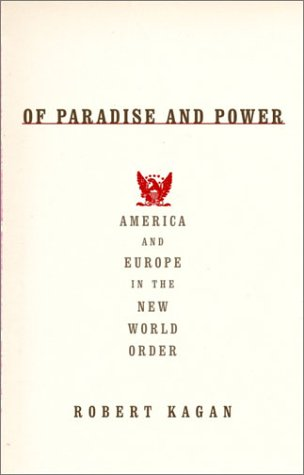 Of Paradise and Power: America and Europe in the New World Order (9781400040933) by Robert Kagan