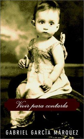 Vivir Para Contarla: Garcia Marquez, Gabriel