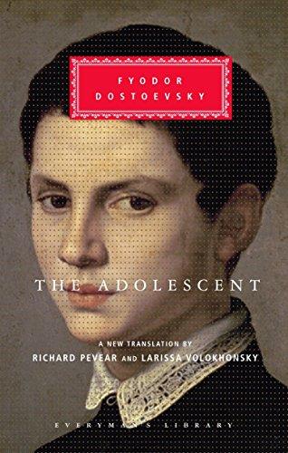 The Adolescent (Everyman's Library): Fyodor Mikhailovich Dostoevsky