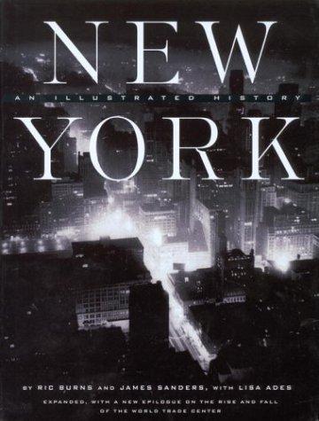 New York: An Illustrated History: Burns, Ric, Sanders, James, Ades, Lisa