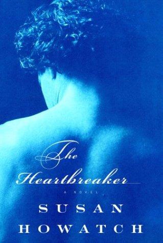 9781400041473: The Heartbreaker (Howatch, Susan)