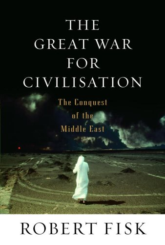 9781400041510: The Great War for Civilisation: The Conquest of the Middle East