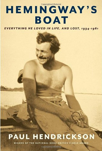 9781400041626: Hemingways Boat: Everything He Loved in Life, and Lost, 1934 - 1961