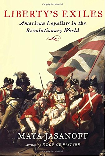 9781400041688: Liberty's Exiles: American Loyalists in the Revolutionary World