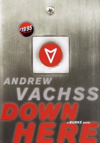 9781400041732: Down Here: A Burke Novel