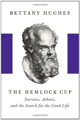 9781400041794: The Hemlock Cup: Socrates, Athens and the Search for the Good Life