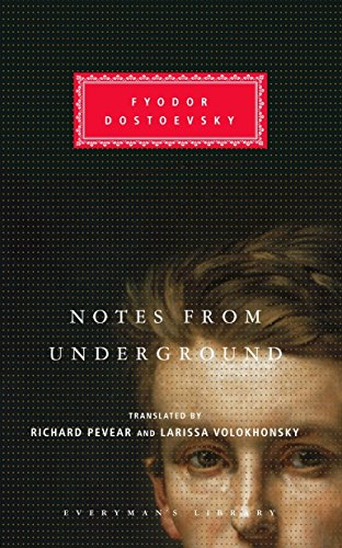 Notes from Underground: Dostoevsky, Fyodor