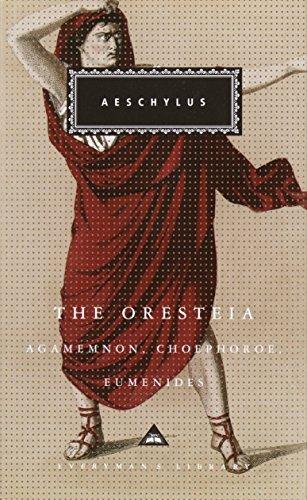 The Oresteia: Agamemnon, Choephoroe, Eumenides (Everyman's Library): Aeschylus; Translator-George Thomson;