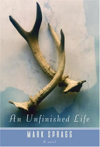 An Unfinished Life: Spragg, Mark