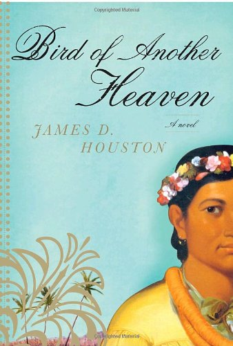 Bird of Another Heaven (Signed First Edition): James D. Houston