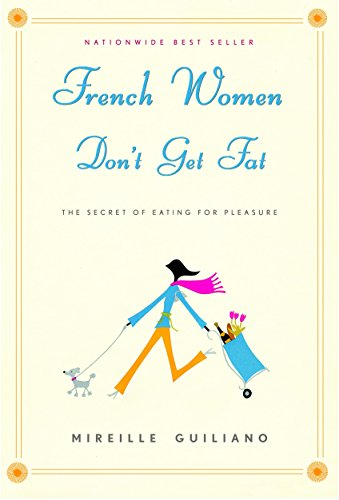 9781400042128: French Women Don't Get Fat: The Secret of Eating for Pleasure