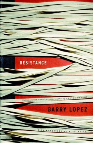 Resistance (Signed First Edition): Barry Lopez