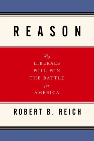 9781400042210: Reason: Why Liberals Will Win the Battle for America