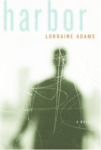 Harbor (Signed First Edition): Lorraine Adams