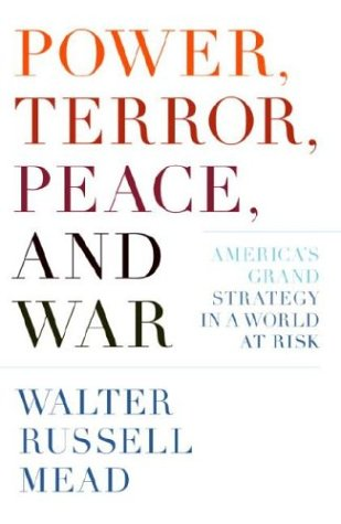 9781400042371: Power, Terror, Peace, and War: America's Grand Strategy in a World at Risk
