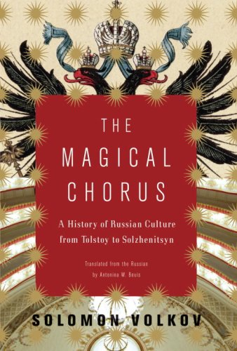 9781400042722: The Magical Chorus: A History of Russian Culture from Tolstoy to Solzhenitsyn