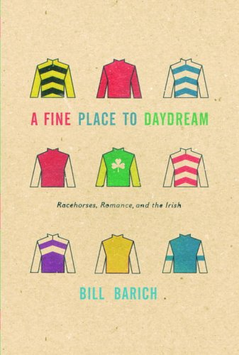 9781400042791: A Fine Place to Daydream: Racehorses, Romance, and the Irish