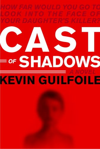 Cast of Shadows ***SIGNED***: Kevin Guilfoile