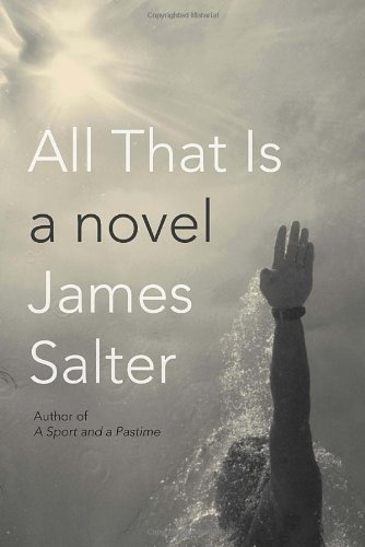 All That Is: Salter, James
