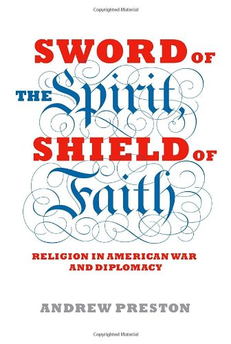 9781400043231: Sword of the Spirit, Shield of Faith: Religion in American War and Diplomacy