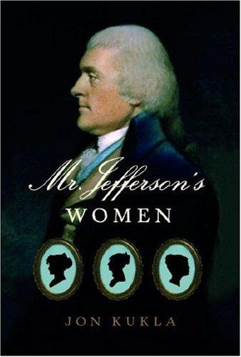 Mr. Jefferson's Women (Signed First Edition): Jon Kukla